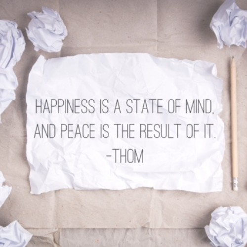 "Motivational Monday – ""Happiness is a state of mind, and peace the result of it."""
