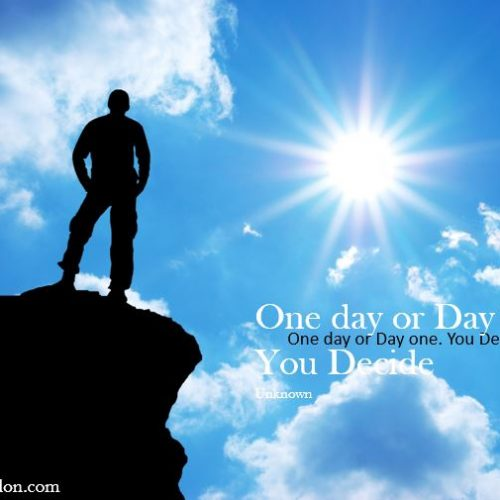 "Get Motivation – ""One Day or Day One. You Decide."""