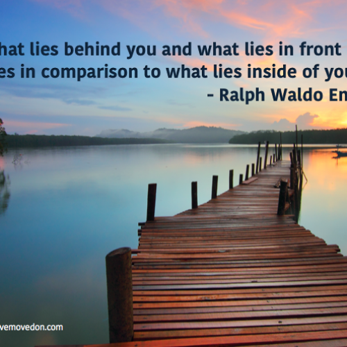 """What lies behind you and what lies in front of you, pales in comparison to what lies inside of you."""