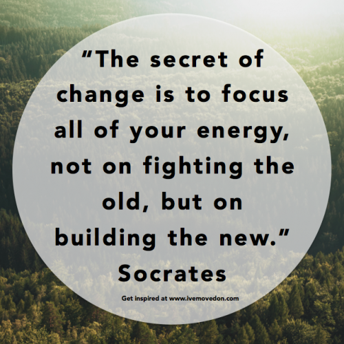 """The secret of change is to focus all of your energy, not on fighting the old, but on building the new"""