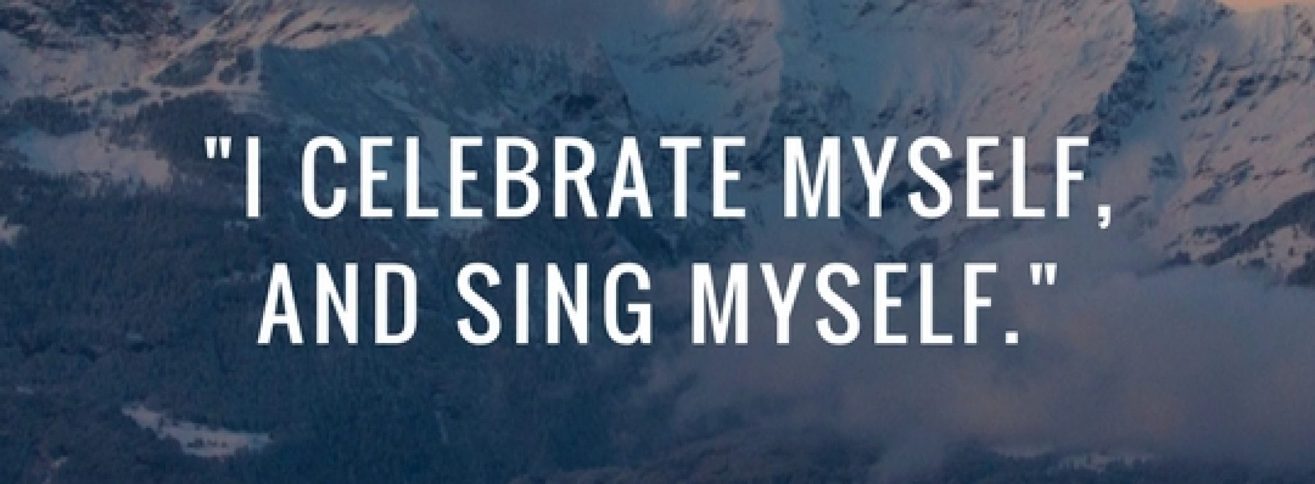 i celebrate myself and sing myself