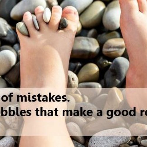 My life is full of mistakes. They're like pebbles that make a good road.